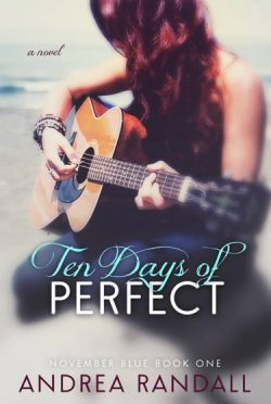 Cover Re-Reveal: Ten Days of Perfect (November Blue #1) by Andrea Randall