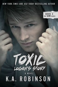 Cover Reveal: Toxic: Logan's Story (Torn #4) by K.A. Robinson