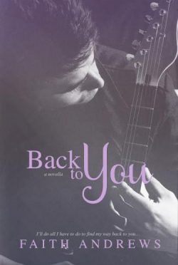 Release Day Launch: Back to You (Dreams #1.5) by Faith Andrews