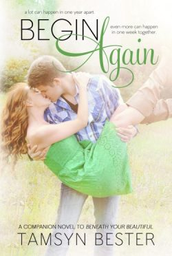 Release Day Blitz: Begin Again (Beautiful #2) by Tamsyn Bester