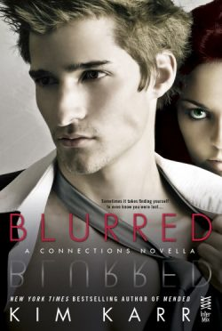 Cover Reveal: Blurred (Connections #3.5) by Kim Karr