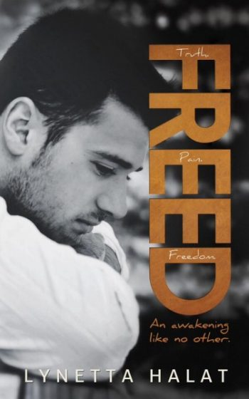 Cover Reveal & Giveaway: Freed (Unlovable #2) by Lynetta Halat