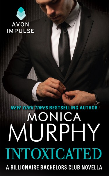 Cover Reveal: Intoxicated (Billionaire Bachelors Club #3.5) by Monica Murphy