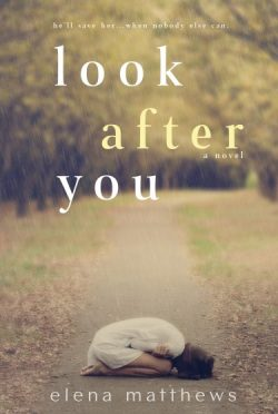 Release Blitz & Giveaway: Look After You (Look After You #1) by Elena Matthews