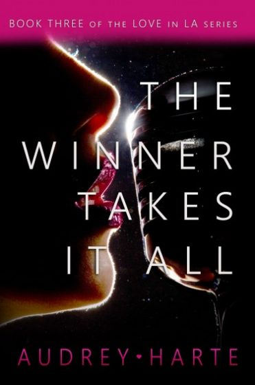 Cover Reveal: The Winner Takes It All (Love in LA #3) by Audrey Harte