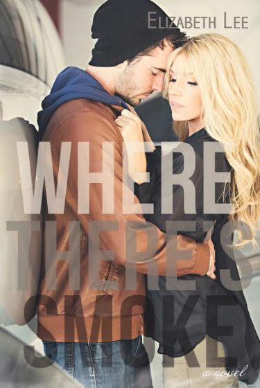 Cover Reveal: Where There's Smoke by Elizabeth Lee