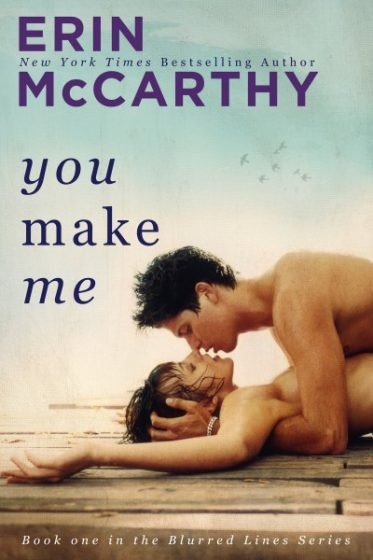Cover Reveal: You Make Me (Blurred Lines #1) by Erin McCarthy