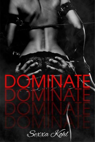 Cover Reveal: Dominate (Climax #2) by Sexxa Kohl