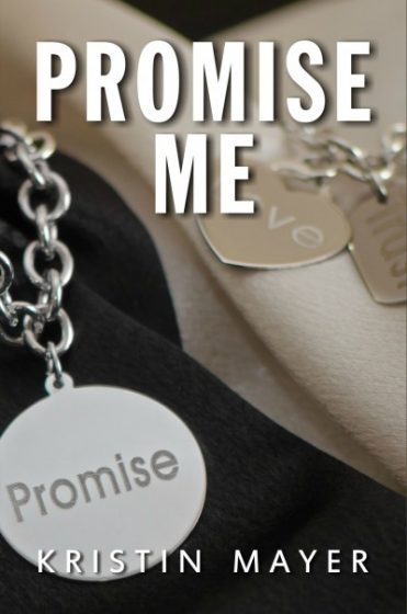 Cover Reveal: Promise Me (Trust #3) by Kristin Mayer