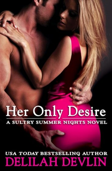 Launch Blitz & Giveaway: Her Only Desire (Sultry Summer Nights #1) by Delilah Devlin