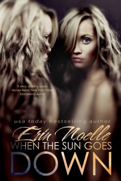 Cover Re-reveal: When the Sun Goes Down (Dusk Til Dawn #1) by Erin Noelle