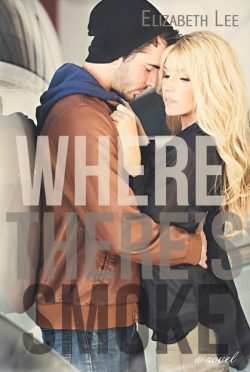 Release Day Launch: Where There's Smoke by Elizabeth Lee