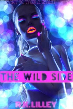 Release Launch & Giveaway: The Wild Side by R.K. Lilley