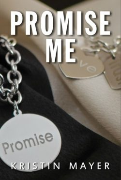 Release Launch & Giveaway: Promise Me (Trust #3) by Kristin Mayer