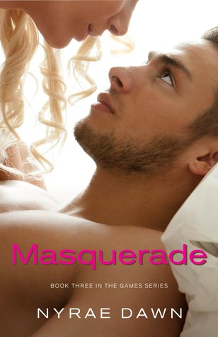Paperback Launch Day Blitz & Giveaway: Masquerade (Games #3) by Nyrae Dawn