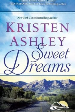 Launch Day Blitz & Giveaway: Sweet Dreams (Colorado Mountain #2) by Kristen Ashley