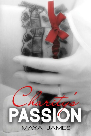 Cover Reveal & Giveaway: Charity's Passion (Charity, #3)  by Maya James