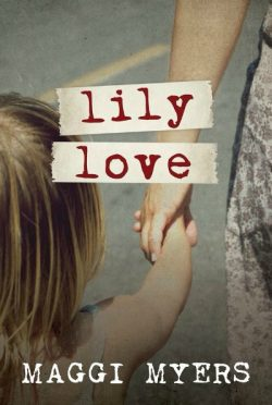 Review & Giveaway: Lily Love by Maggi Myers