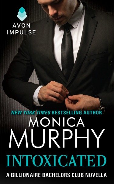 Release Day Launch & Giveaway: Intoxicated (Billionaire Bachelors Club #3.5) by Monica Murphy