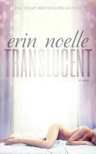 Release Day Blitz: Translucent (Luminous #1) by Erin Noelle