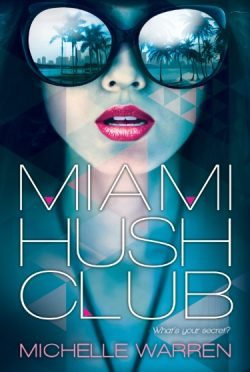 Cover Reveal & Giveaway: Miami Hush Club by Michelle Warren