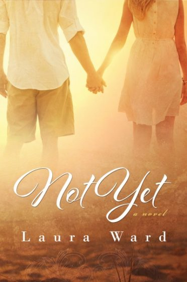 Cover Reveal: Not Yet by Laura Ward