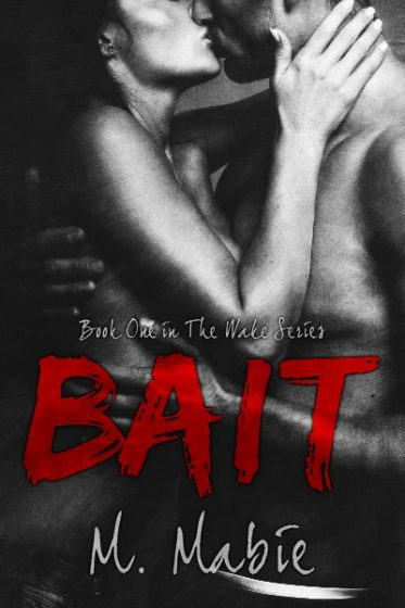 Cover Reveal: Bait (Wake #1) by M. Mabie