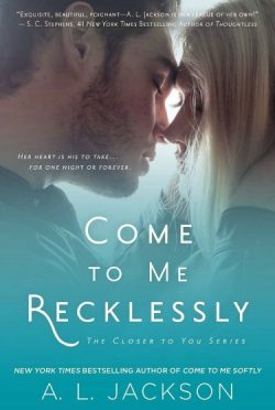 Cover Reveal:  Come to Me Recklessly (Closer to You #3) by A.L. Jackson