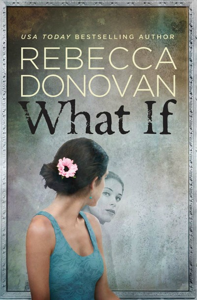 Cover Reveal: What If by Rebecca Donovan