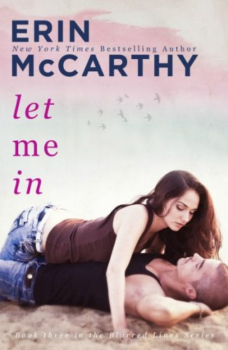 Cover Reveal: Let Me In (Blurred Lines #3) by Erin McCarthy