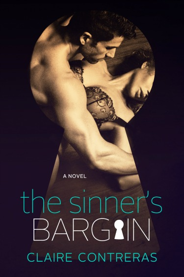 Cover Reveal: The Sinner's Bargain (Contracts & Deceptions, #2)  by Claire Contreras