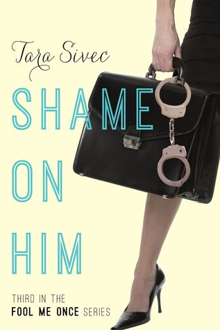 Release Day Blitz, Review & Giveaway: Shame on Him (Fool Me Once, #3) by Tara Sivec