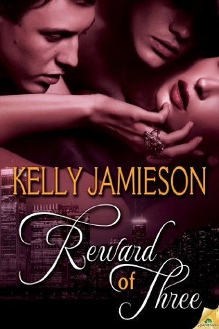 Release Blast: Reward of Three (Rule of Three #3) by Kelly Jamieson