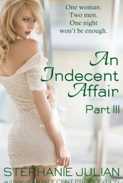 Cover Reveal: An Indecent Affair Part III (An Indecent Affair #3)