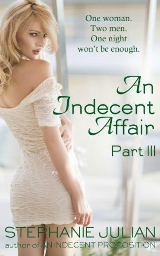 Cover Reveal: An Indecent Affair Part III (An Indecent Affair #3)