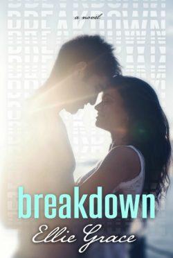 Cover Reveal: Breakdown by Ellie Grace