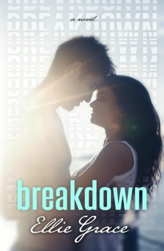 Cover Reveal: Breakdown by Ellie Grace