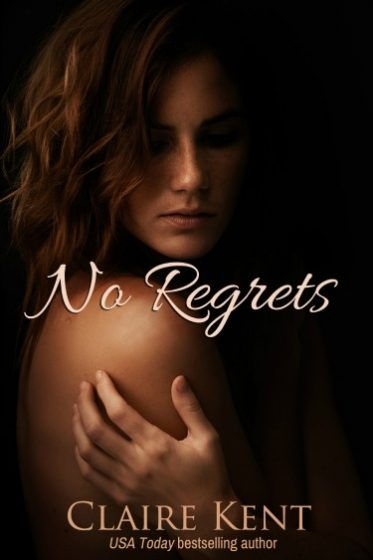 Cover Reveal: No Regrets by Claire Kent