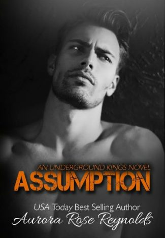 Cover Reveal: Assumption (Underground Kings #1) by Aurora Rose Reynolds