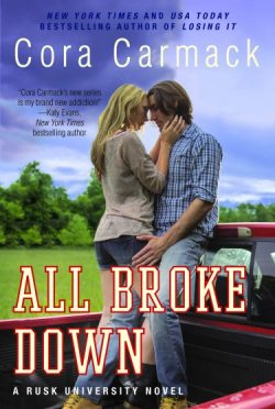 Cover Reveal: All Broke Down (Rusk University #2) by Cora Carmack
