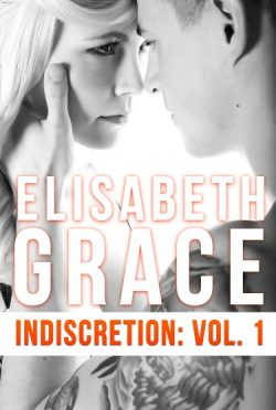Cover Reveal: Indiscretion: Volume One by Elisabeth Grace