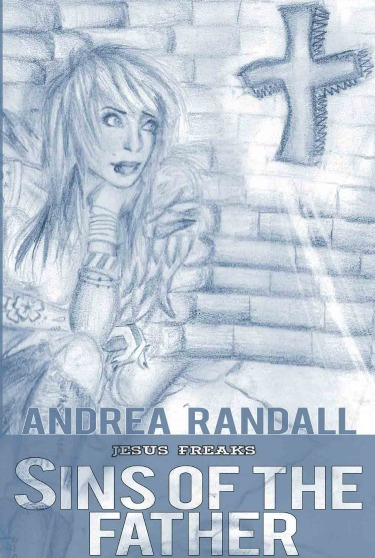 Cover Reveal: Jesus Freaks: Sins of the Father by Andrea Randall