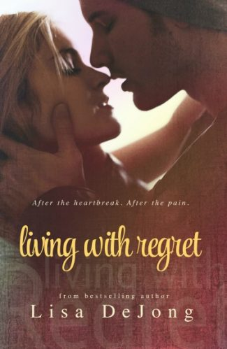 Cover Reveal: Living with Regret (Rain #3) by Lisa De Jong