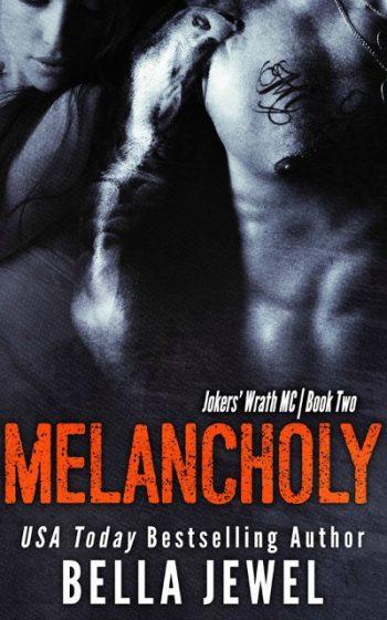 Cover Reveal: Melancholy (Jokers' Wrath MC #2) by Bella Jewel