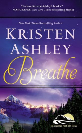 Launch Day Blitz: Breathe (Colorado Mountain #4) by Kristen Ashley