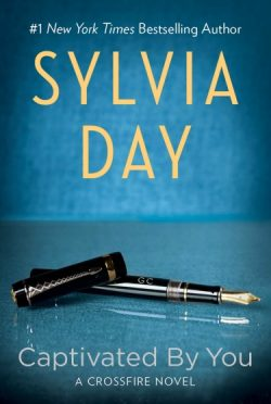 Breaking News: Captivated by You (Crossfire #4) by Sylvia Day