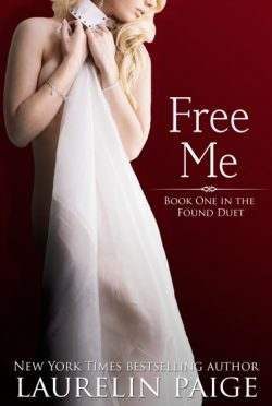 Cover Reveal & Giveaway: Free Me (The Found Duet #1) by Laurelin Paige