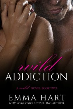 Cover Reveal: Wild Addiction (Wild #2) by Emma Hart