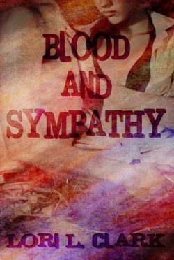 Release Day Blitz & Giveaway: Blood and Sympathy by Lori L. Clark