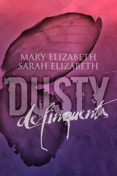 Cover Reveal & Giveaway: Delinquents (Dusty #2) by Mary Elizabeth & Sarah Elizabeth